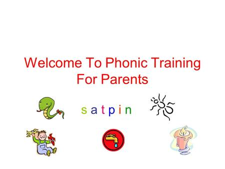 Welcome To Phonic Training For Parents s a t p i ns a t p i n.