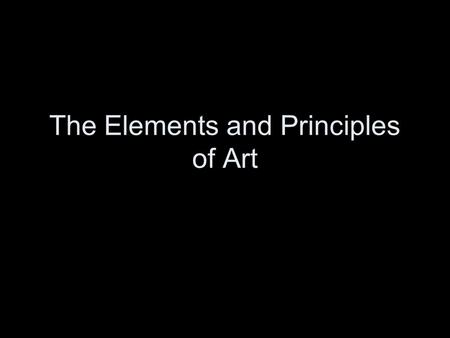 The Elements and Principles of Art