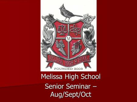 Melissa High School Senior Seminar – Aug/Sept/Oct.
