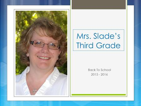 Mrs. Slade's Third Grade Back To School 2015 - 2016.