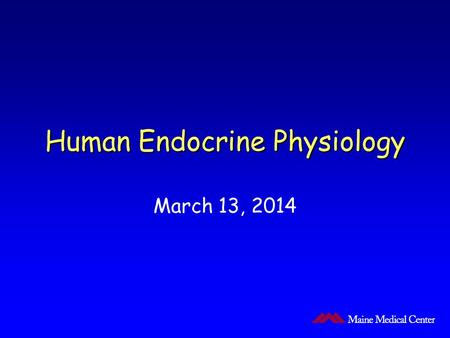Human Endocrine Physiology March 13, 2014. Binding Proteins.