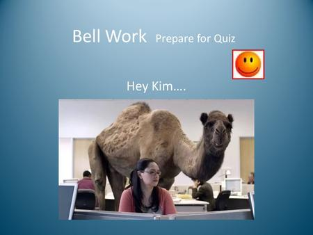 Bell Work Prepare for Quiz Hey Kim…. Write these in your Bell Work Composition Book 1.Kr 2.Ar 3.Neon 4.Hellium 5.Astatine 6.F 7.Chlorine 8.Bromine 9.Iodine.