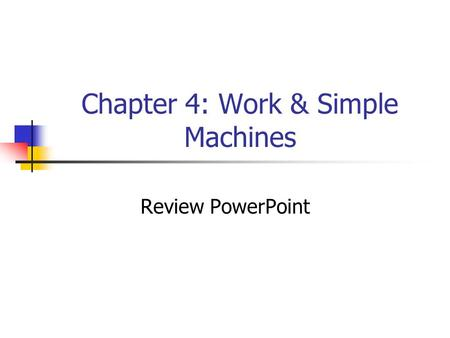 Chapter 4: Work & Simple Machines