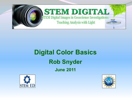 Digital Color Basics Rob Snyder June 2011.