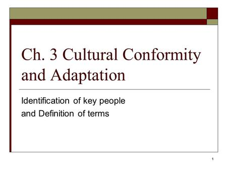 Ch. 3 Cultural Conformity and Adaptation