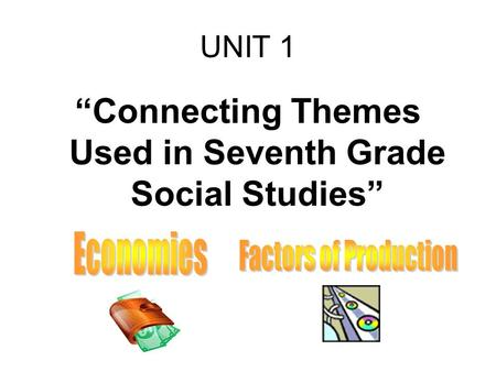 """Connecting Themes Used in Seventh Grade Social Studies"""
