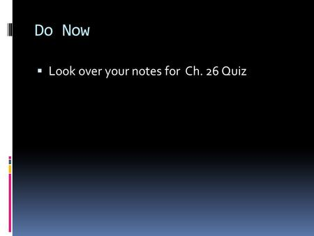 Do Now  Look over your notes for Ch. 26 Quiz. Vocabulary  Aborigine  Culture hearth  Dynasty  Ideogram  Atheist.