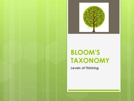 BLOOM'S TAXONOMY Levels of Thinking. What is Bloom's Taxonomy?  A model for examining the different levels of educational activities students are asked.