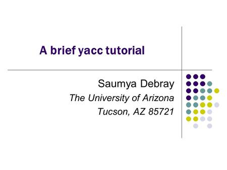 Saumya Debray The University of Arizona Tucson, AZ 85721