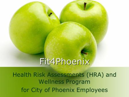 Fit4Phoenix Health Risk Assessments (HRA) and Wellness Program for City of Phoenix Employees.