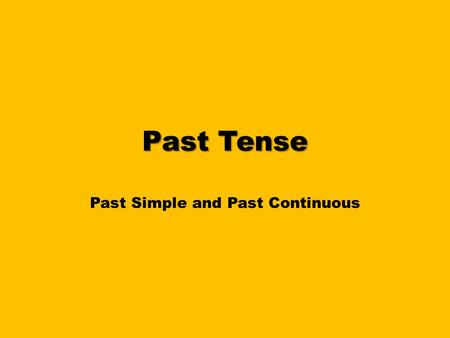 Past Tense Past Simple and Past Continuous. Past tense It refers to actions, events that happened in the past.