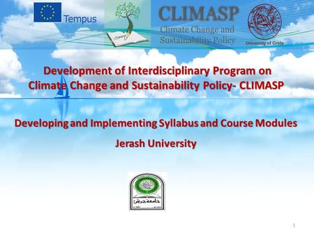 Developing and Implementing Syllabus and Course Modules Jerash University Development of Interdisciplinary Program on Climate Change and Sustainability.