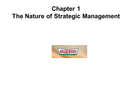 Chapter 1 The Nature of Strategic Management. Art & science of formulating, implementing, and evaluating, cross-functional decisions that enable an organization.