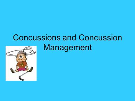 Concussions and Concussion Management