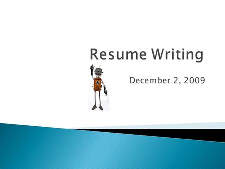 December 2, 2009.  Cyber Monday – Definition  Review Do's & Don'ts  Homework worksheet  Tomorrow –Resume Writing – Getting your foot in the door!