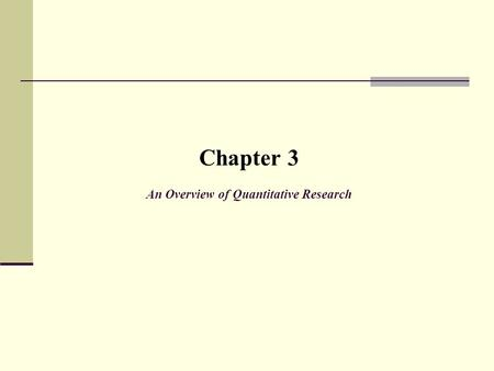 Chapter 3 An Overview of Quantitative Research