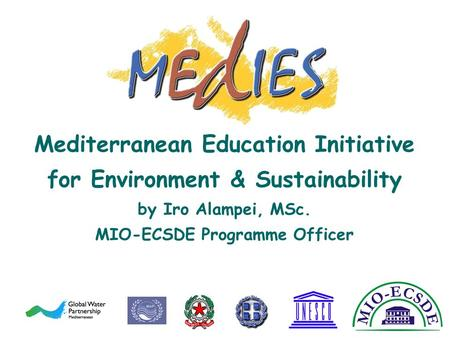 Mediterranean Education Initiative for Environment & Sustainability by Iro Alampei, MSc. MIO-ECSDE Programme Officer.