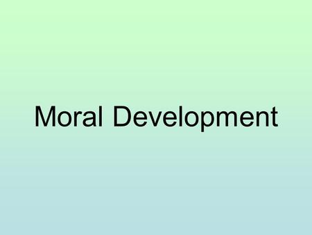 Moral Development. Kohlberg's Theory of Moral Development Assessed moral reasoning by posing hypothetical moral dilemmas and examining the reasoning behind.