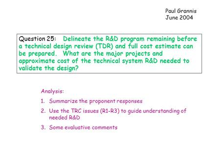 Question 25: Delineate the R&D program remaining before a technical design review (TDR) and full cost estimate can be prepared. What are the major projects.