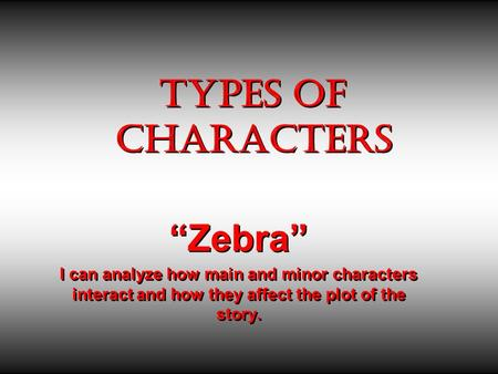 "TYPes of Characters ""Zebra"""