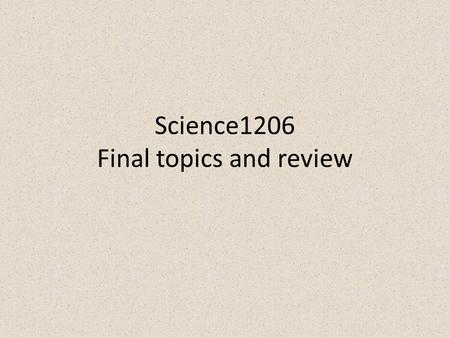 Science1206 Final topics and review. 2 3 The atmosphere is a mixture of particles and gases which provides air, retains heat that warms the Earth, and.