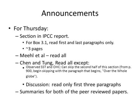 Announcements For Thursday: – Section in IPCC report. For Box 3.1, read first and last paragraphs only. ~3 pages – Meehl et al – read all – Chen and Tung,