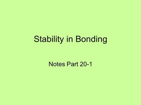 Stability in Bonding Notes Part 20-1.