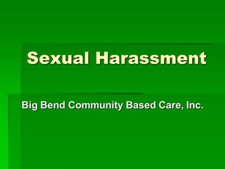 Sexual Harassment Big Bend Community Based Care, Inc.