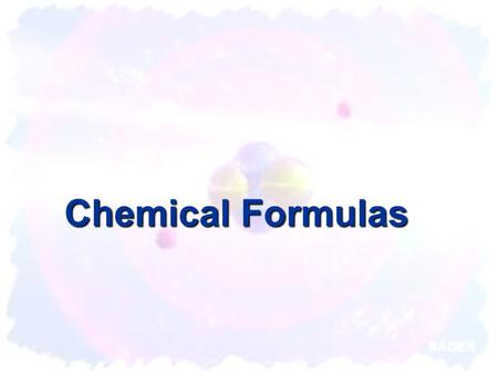 Chemical Formulas. Chemical Formula: An easy way for scientist to describe a molecule using the element symbols. H2OH2O C0 2 NaCl.
