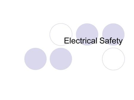 Electrical Safety. Electrical Safety Electric current will always take the path of least resistance. This is usually the quickest way to the Earth. Even.
