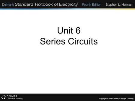 Unit 6 Series Circuits.