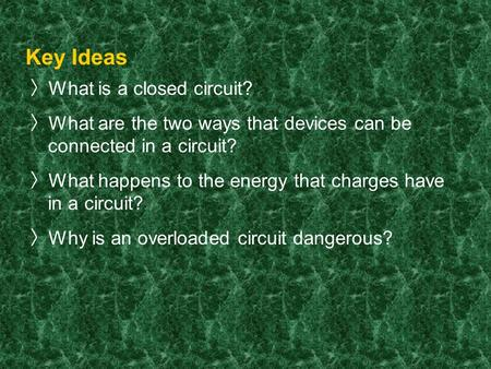 Key Ideas What is a closed circuit?