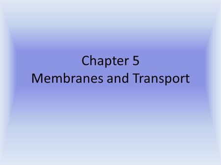 Chapter 5 Membranes and Transport. Cell Membrane Function: To control passage of substances Selectively permeable: Some substances and chemicals can pass.