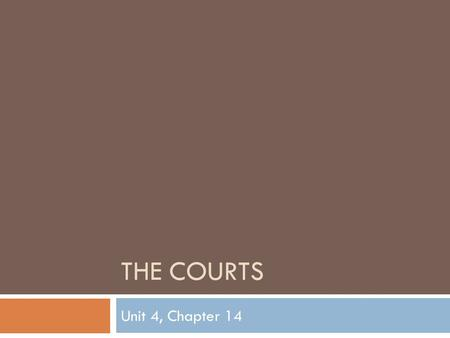 The Courts Unit 4, Chapter 14.