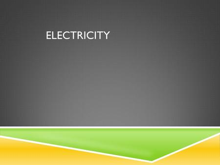 ELECTRICITY. Electric Current  Currents are the rate that electricity flows thru a wire  2 types of currents:  Alternating Current (AC) electricity.