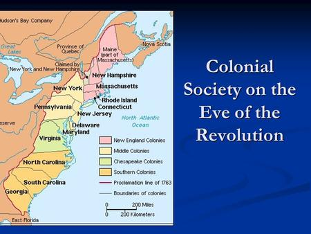 Colonial Society on the Eve of the Revolution  THE BRITISH