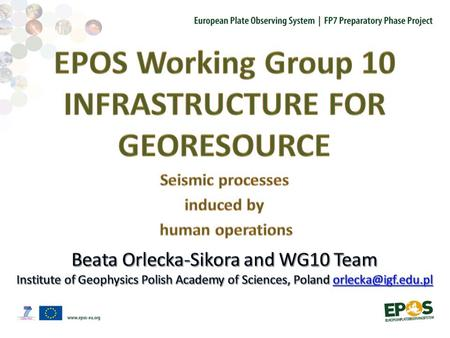 EPOS WG Coordination Workshop, 25-27.02.2014 Prague WG10 Infrastructure for Georesources o Short-term implementation plan of the Induced Seismicity Node.
