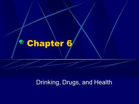 Chapter 6 Drinking, Drugs, and Health Effects of Alcohol Even if motorist thinks he/she is below the level of legal intoxication, alcohol will affect.