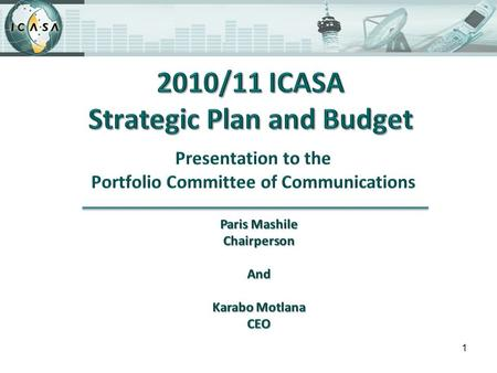 1. 2 Strategic intent Strategic objectives Organogram Budget 2010 - 2013 Questions and Answers 2010/11 Regulatory Projects 2011/12 Regulatory Projects.