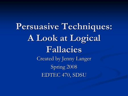 Persuasive Techniques: A Look at Logical Fallacies