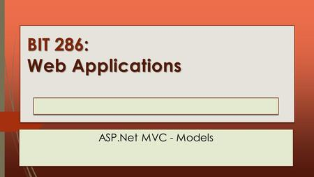 BIT 286: Web Applications Lecture 04 : Thursday, January 15, 2015