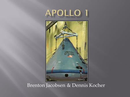 By Brenton Jacobsen & Dennis Kocher.  The Apollo Missions were originally planned to orbit the moon, since the Gemini program had just recently been.
