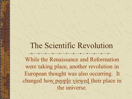 the origin of the renaissance and its role in the scientific revolution The definition of a humanist is a person who specializes in the humanities, the study of grammar, rhetoric, history, and poetry during the renaissance, reformation, scientific revolution, and age of exploration, humanists flourished throughout europe.