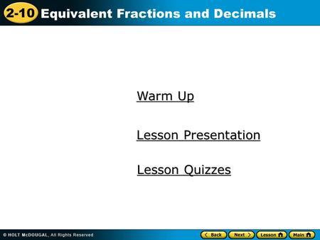 Warm Up Lesson Presentation Lesson Quizzes.