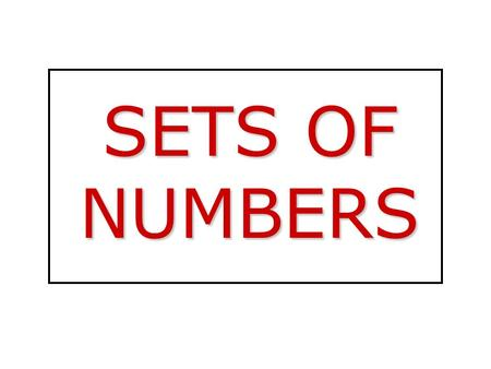 SETS OF NUMBERS.