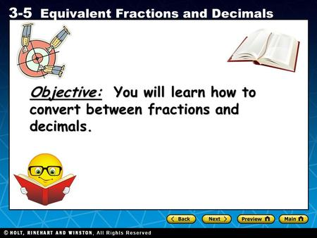 Objective: You will learn how to convert between fractions and decimals. 1 1.