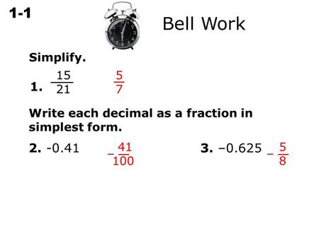 5   7 1. Write each decimal as a fraction in simplest form.  –  3. –0.625