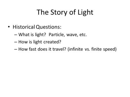 The Story of Light Historical Questions:
