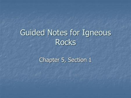 Guided Notes for Igneous Rocks