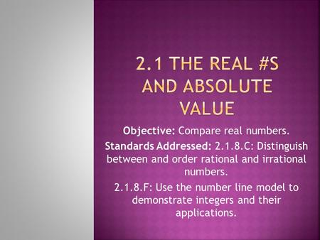 2.1 The real #s and absolute value